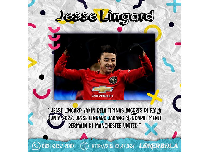 Jesse Lingard Yakin Bela Timnas Inggris Di Piala Dunia 2022